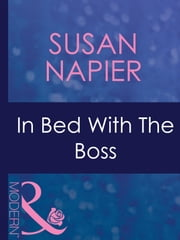 In Bed With The Boss (Mills & Boon Modern) eBook by Susan Napier