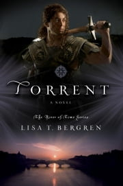 Torrent - A Novel ebook by Lisa T. Bergren