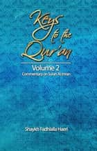 Keys to the Qur'an: Volume 2: Commentary on Surah Ale-`Imran ebook by Shaykh Fadhlalla Haeri