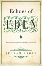 Echoes of Eden ebook by Jerram Barrs