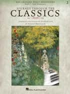 Journey Through the Classics: Book 2 Late Elementary (Music Instruction) - Hal Leonard Piano Repertoire ebook by Hal Leonard Corp., Jennifer Linn