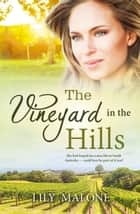 The Vineyard In The Hills ebook by Lily Malone