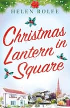 Christmas in Lantern Square - Part Three of the Lantern Square series ebook by Helen Rolfe