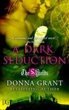 A Dark Seduction ebook by Donna Grant
