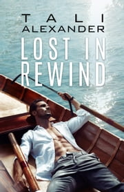 Lost In Rewind ebook by Tali Alexander