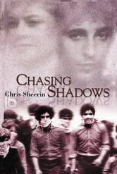 Chasing Shadows ebook by Chris Sheerin
