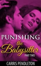 Punishing the Babysitter ebook by Carris Pendleton