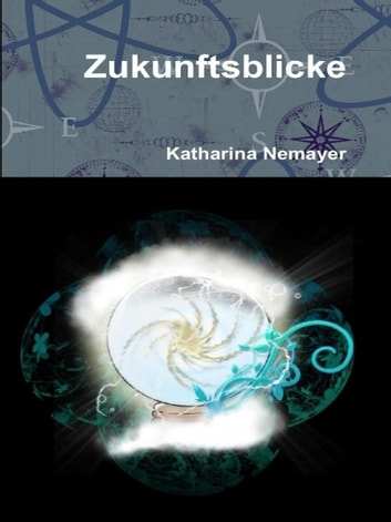 Zukunftsblicke ebook by Katharina Nemayer