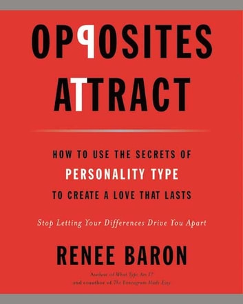 Opposites Attract - How to Use the Secrets of Personality Type to Create a Love That Lasts ebook by Renee Baron