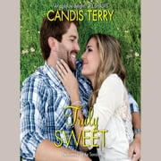 Truly Sweet audiobook by Candis Terry