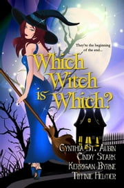 Which Witch is Which? ebook by Kerrigan Byrne,Cynthia St. Aubin,Cindy Stark