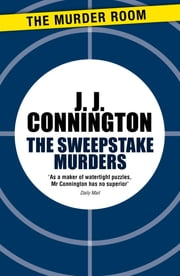 The Sweepstake Murders ebook by J. J. Connington