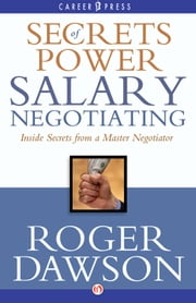 Secrets of Power Salary Negotiating ebook by Roger Dawson