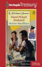 Hand-Picked Husband ebook by Heather MacAllister