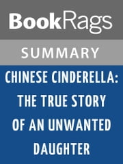 Chinese Cinderella: The True Story of an Unwanted Daughter by Adeline Yen Mah Summary & Study Guide ebook by BookRags