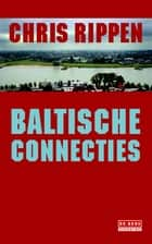 Baltische connecties ebook by Chris Rippen