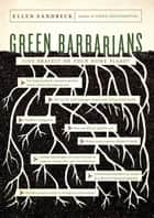 Green Barbarians ebook by Ellen Sandbeck