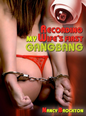 Gangbang My Wife Story