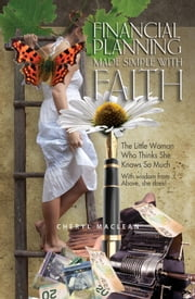 Financial Planning Made Simple With Faith - The Little Woman Who Thinks She Knows So Much ebook by Cheryl MacLean