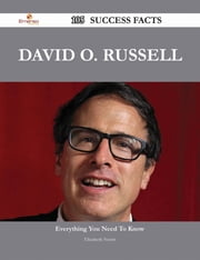 David O. Russell 105 Success Facts - Everything you need to know about David O. Russell ebook by Elizabeth Norris