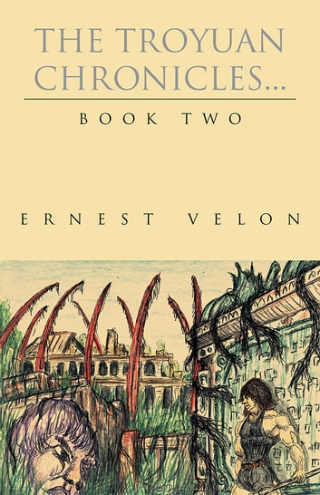 The Troyuan Chronicles... Book Two ebook by Ernest Velon