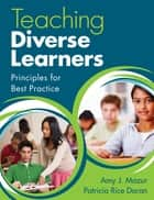 Teaching Diverse Learners ebook by Amy J. (Jo) Mazur,Patricia R. (Rice) Doran