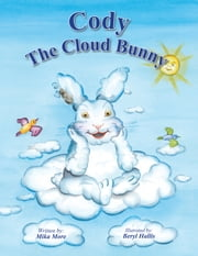 Cody the Cloud Bunny ebook by Mika More