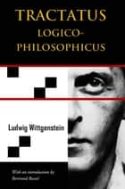 Tractatus Logico-Philosophicus (Chiron Academic Press - The Original Authoritative Edition) eBook by Ludwig Wittgenstein, Bertrand Russel