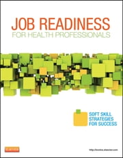 Job Readiness for Health Professionals - Soft Skills Strategies for Success ebook by Elsevier