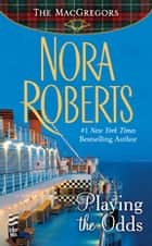 Playing the Odds ebook by Nora Roberts