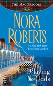 Playing the Odds - The MacGregors ebook by Nora Roberts