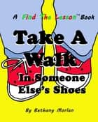 Take A Walk In Someone Else's Shoes ebook by Bethany Morlan
