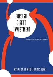 Foreign Direct Investment - Analysis of Aggregate Flows ebook by Assaf Razin,Efraim Sadka