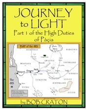 Journey To Light: Part I of the High Duties of Pacia ebook by Bob Craton