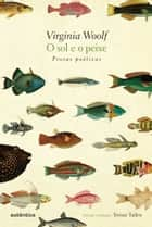 O Sol e o Peixe ebook by Virginia Woolf, Tomaz Tadeu