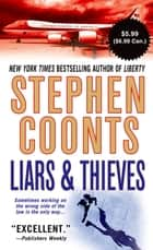 Liars & Thieves ebook by Stephen Coonts