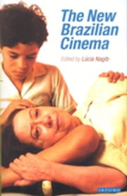 The New Brazilian Cinema ebook by Lúcia Nagib