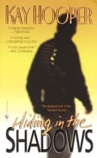 Hiding in the Shadows - A Bishop/Special Crimes Unit Novel ebook by Kay Hooper