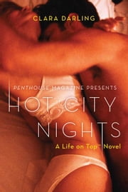 Hot City Nights - A Life on Top Novel ebook by Clara Darling