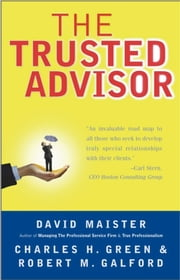The Trusted Advisor ebook by Charles H. Green,Robert M. Galford,David H. Maister