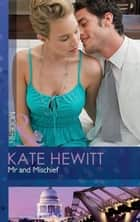 Mr and Mischief (Mills & Boon Modern) (The Powerful and the Pure, Book 3) eBook by Kate Hewitt
