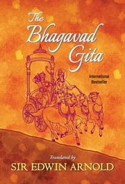 The Bhagavad Gita - International Bestseller ebook by Sir Edwin Arnold