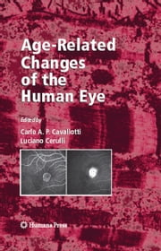Age-Related Changes of the Human Eye ebook by Carlo Cavallotti,Luciano Cerulli
