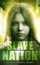 Slave Nation ebook by Rob Aspinall