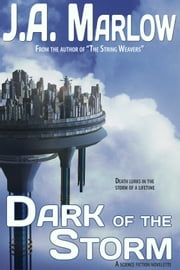 Dark of the Storm ebook by J.A. Marlow