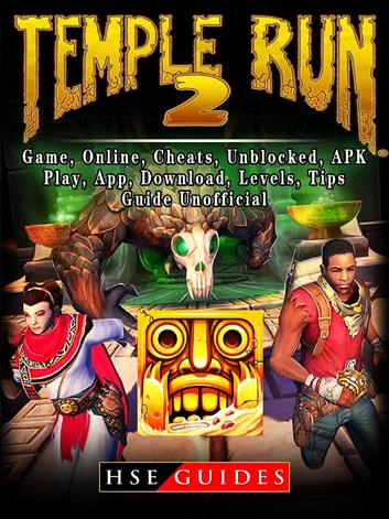 Temple Run 2, Game, Online, Cheats, Unblocked, APK, Play, App, Download,  Levels, Tips, Guide Unofficial