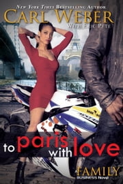 To Paris with Love: A Family Business Novel ebook by Carl Weber