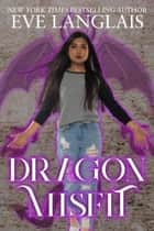 Dragon Misfit ebook by Eve Langlais