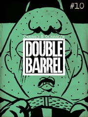 Double Barrel #10 ebook by Zander Cannon,Kevin Cannon