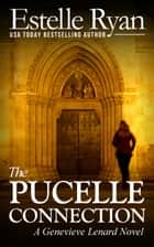 The Pucelle Connection - Genevieve Lenard, #6 ebook by Estelle Ryan